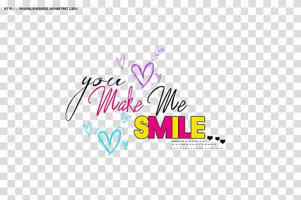 You make me SMILE, you make me smile text artwork.