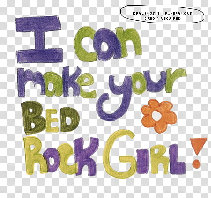 Drawing , I can make your bed rock girl! text illustration.