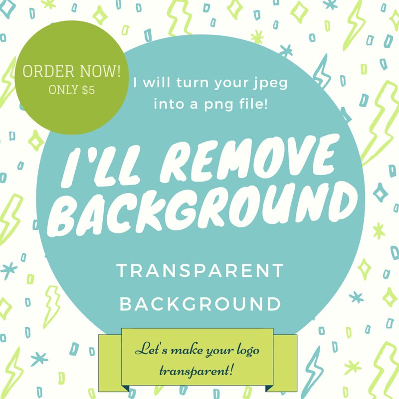 turn your jpeg into a transparent png file or logo.
