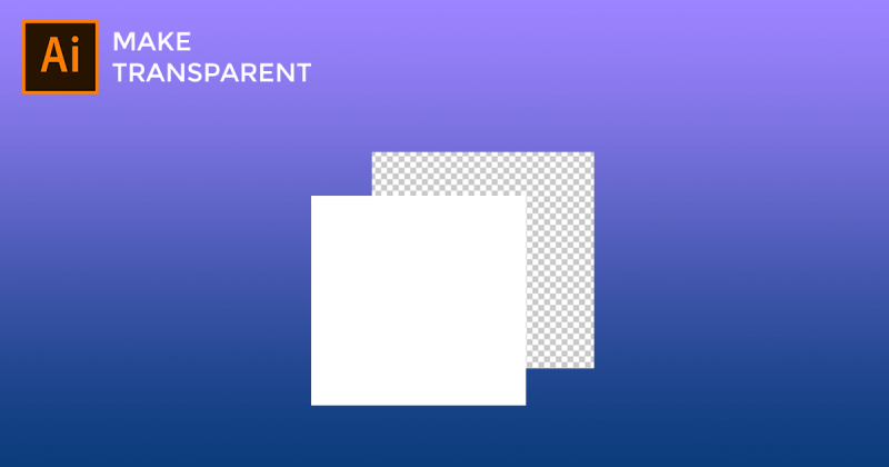 How to Make Background Transparent in Illustrator.