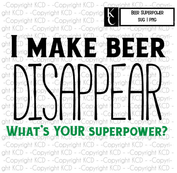 I make beer DISAPPEAR, What's your superpower? SVG PNG Layered cutting file  cricut silhouette.