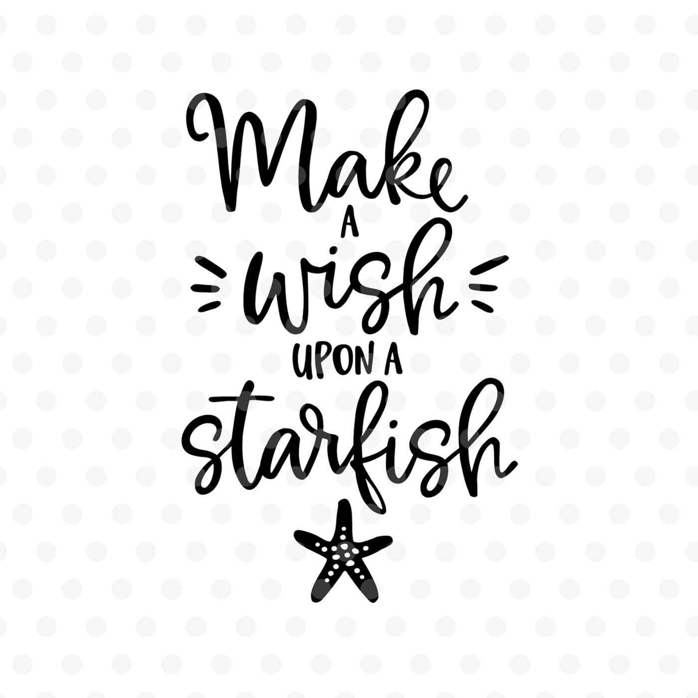 Make a wish upon a Starfish SVG, EPS, PNG, DXF By Tabita's.