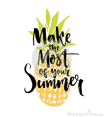 Make The Most Of Your Summer. Inspiration Quote Handwritten On.