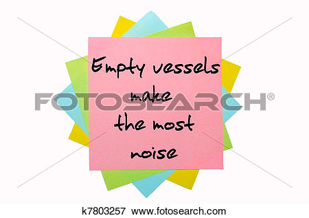 """Picture of text """" Empty vessels make the most noise """" written by."""