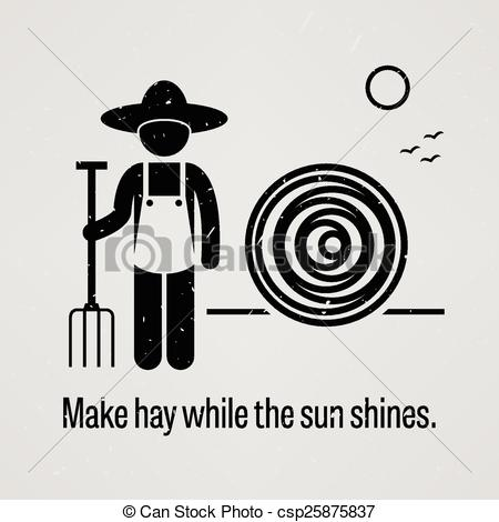 Vectors of Make hay while the sun shines.