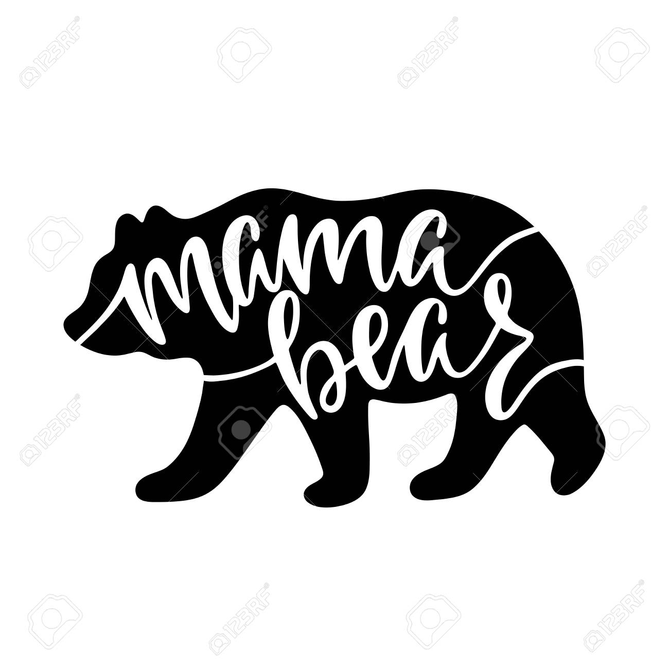 Mama bear. Inspirational quote with bear silhouette. Hand writing...