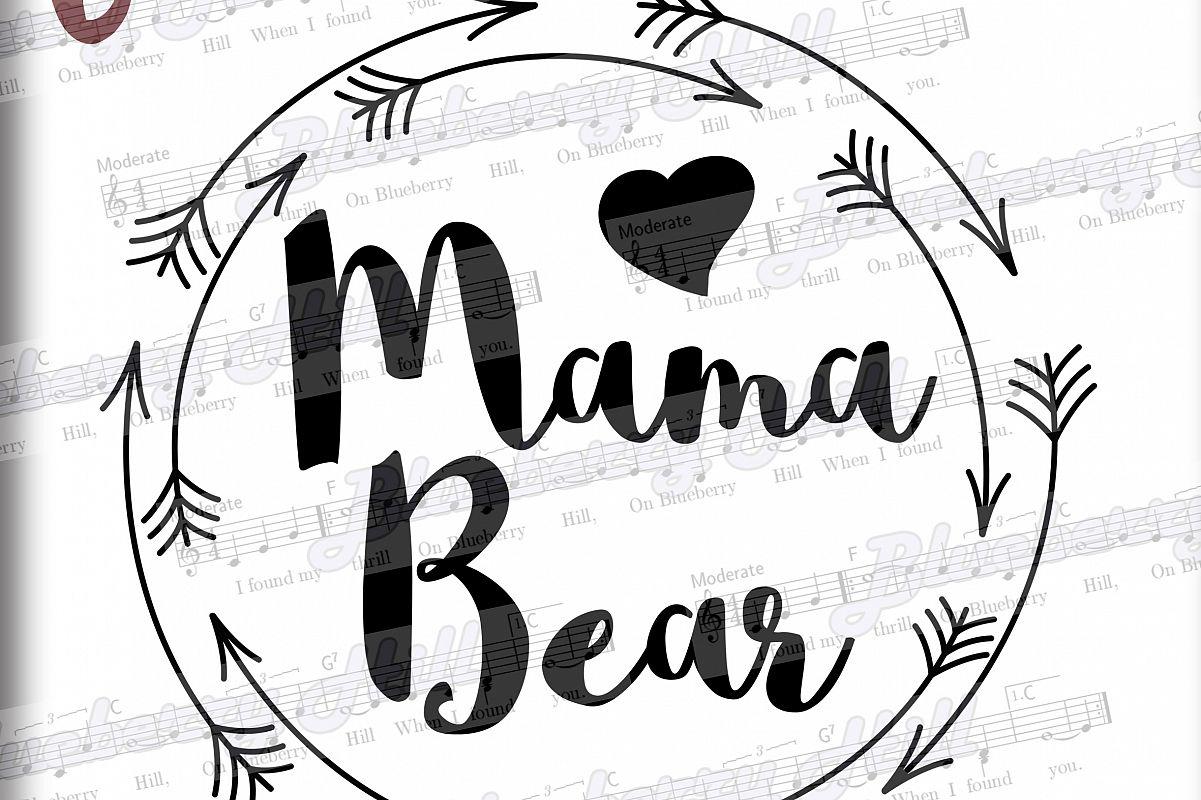 Mama bear SVG Mothers Day svg digital.