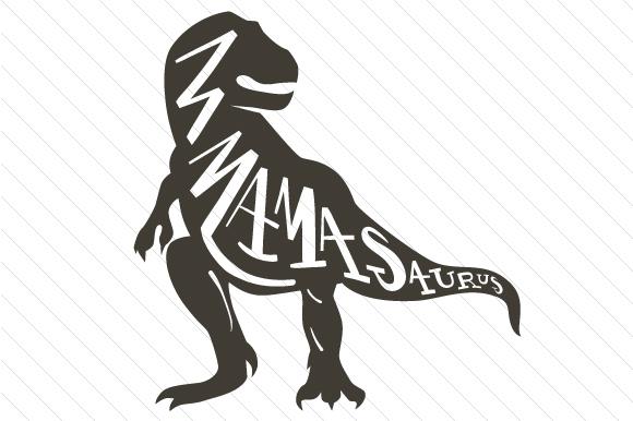 Mamasaurus SVG Cut Files.