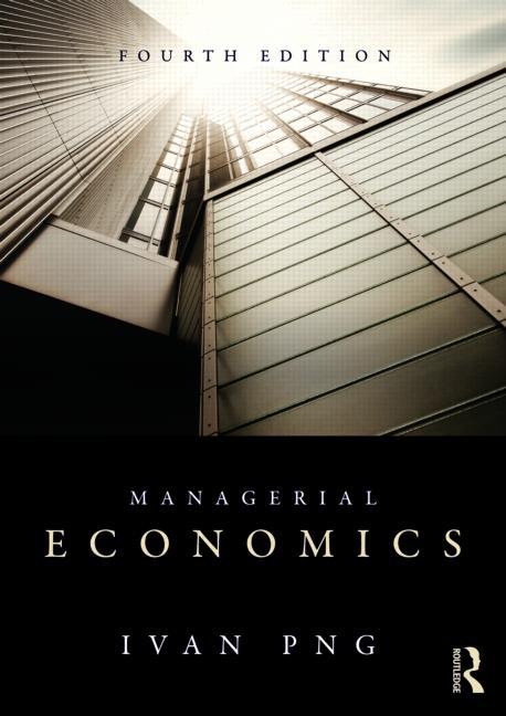 Managerial Economics: Ivan Png.