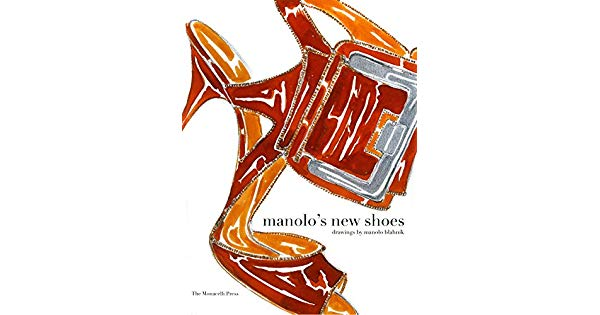 Manolo\'s New Shoes by Manolo Blahnik, Suzy Menkes, Grace.
