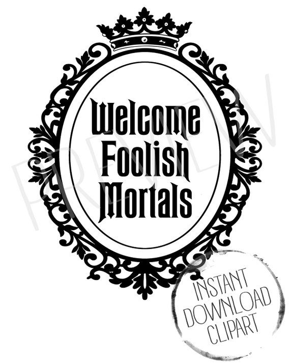 Welcome Foolish Mortals Haunted Clipart.