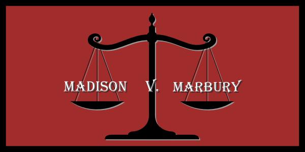Marbury v. Madison.