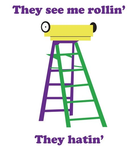 It's the ladders for Mardi Gras with the words