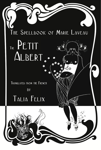 The Spellbook Of Marie Laveau: The Petit Albert Talia Felix By.