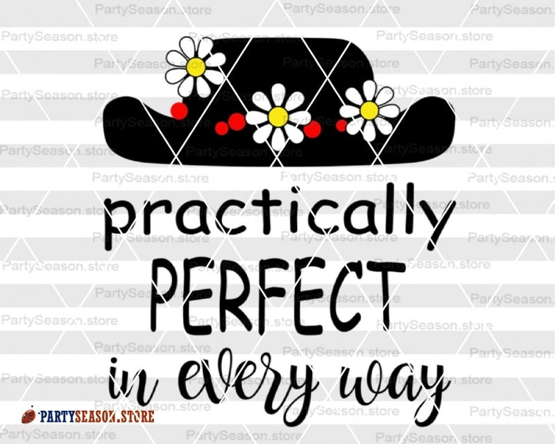 Practically perfect svg Mary Poppins svg Disney ears Practically perfect in  every way Svg file for Cricut Silhouette.