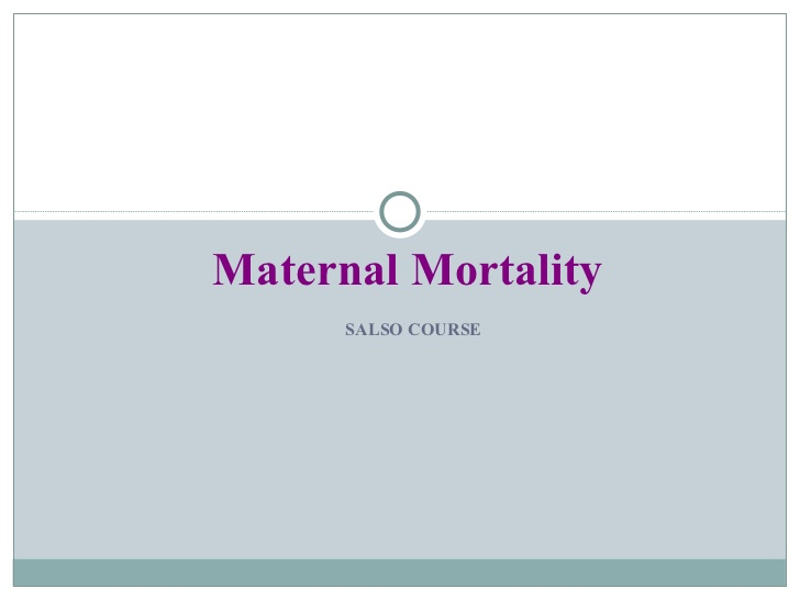 Maternal Mortality.