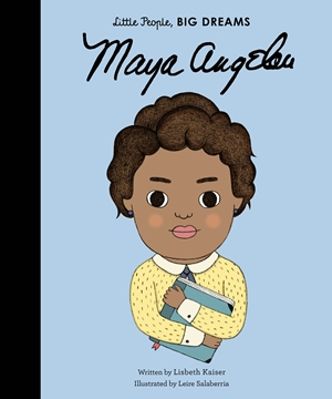 Maya Angelou by Leire Salaberria and Lisbeth Kaiser.