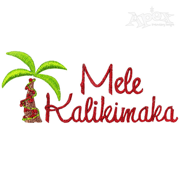 Christmas Mele Kalikimaka Embroidery Design.