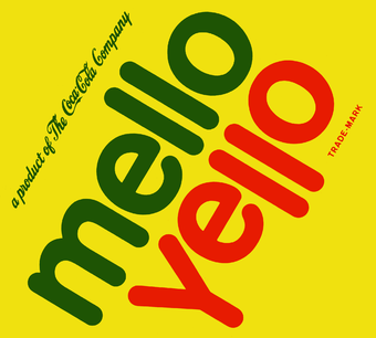 Mello Yello.