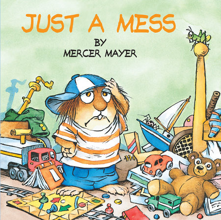 Just a Mess (Little Critter) by Mercer Mayer.