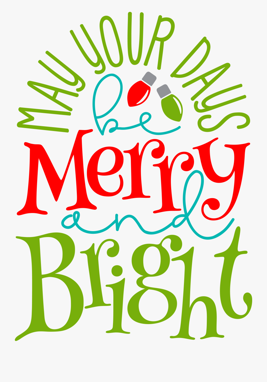 May Your Days Be Merry And Bright Png , Free Transparent.