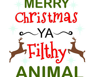 Merry Christmas Ya Filthy Animal Clipart.