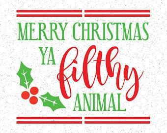 Merry christmas ya filthy animal svg.