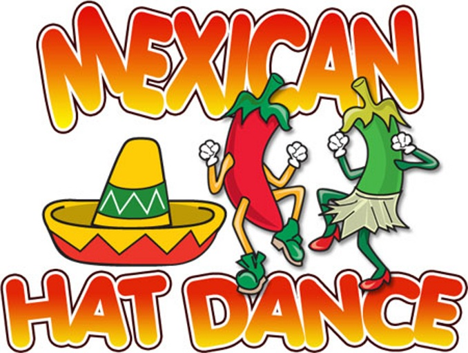 Mexican Hat Dance.
