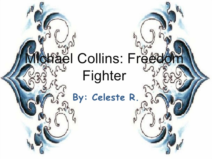 Michael Collins: Freedom Fighter.