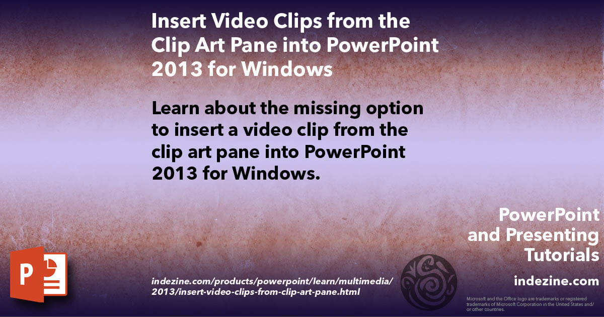 Insert Video Clips from the Clip Art Pane into PowerPoint.