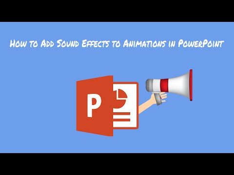How to Add Sound Effects to Animations in PowerPoint.