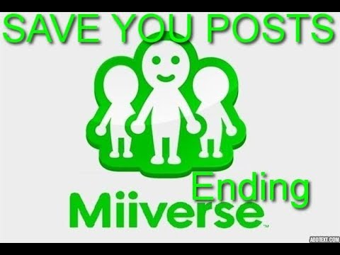 How to Save Your Miiverse Posts (Miiverse Ending).