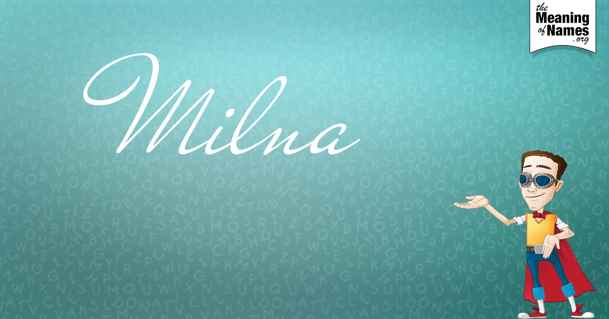What Does The Name Milna Mean?.