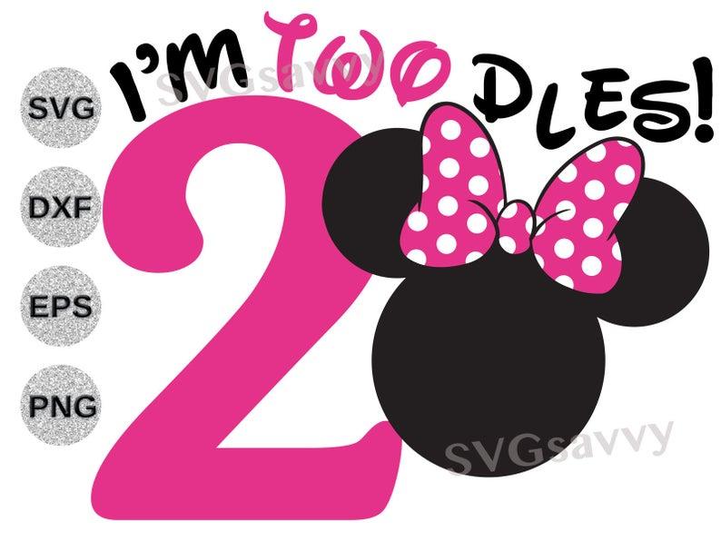 Im twodles svg, i'm twodles svg, minnie mouse 2nd birthday svg, minnie  twodles svg,minnie svg,birthday svg, Cricut svg dxf eps png, cut file.