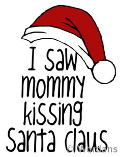 23 Best I saw Mommy kissing Santa Claus. images in 2015.