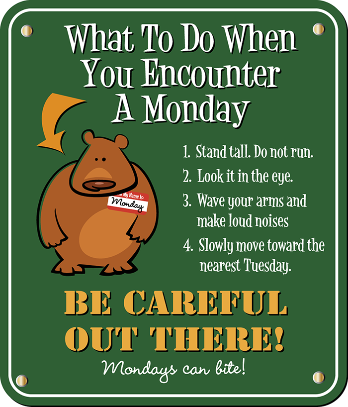 What to do when you encounter a Monday? funny monday humor.