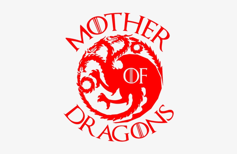 Who Wouldn\'t Want To Be The Mother Of Dragonsnope,.