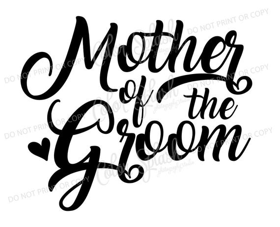 mother of the groom svg, dxf, png, eps cutting file, silhouette cameo,  cuttable, clipart, cricut file, wedding, bridesmaid.