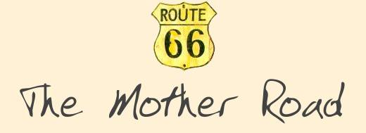 Kevin Welch's Journal: The Mother Road.