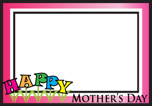 Mother's Day Frame.