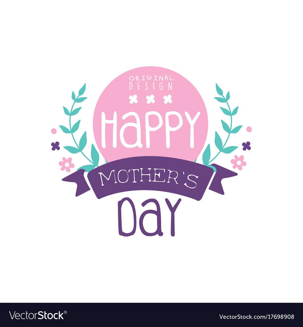 Happy mothers day logo original design colorful.