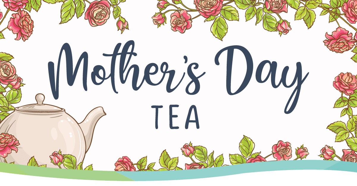 Mother\'s Day Tea.