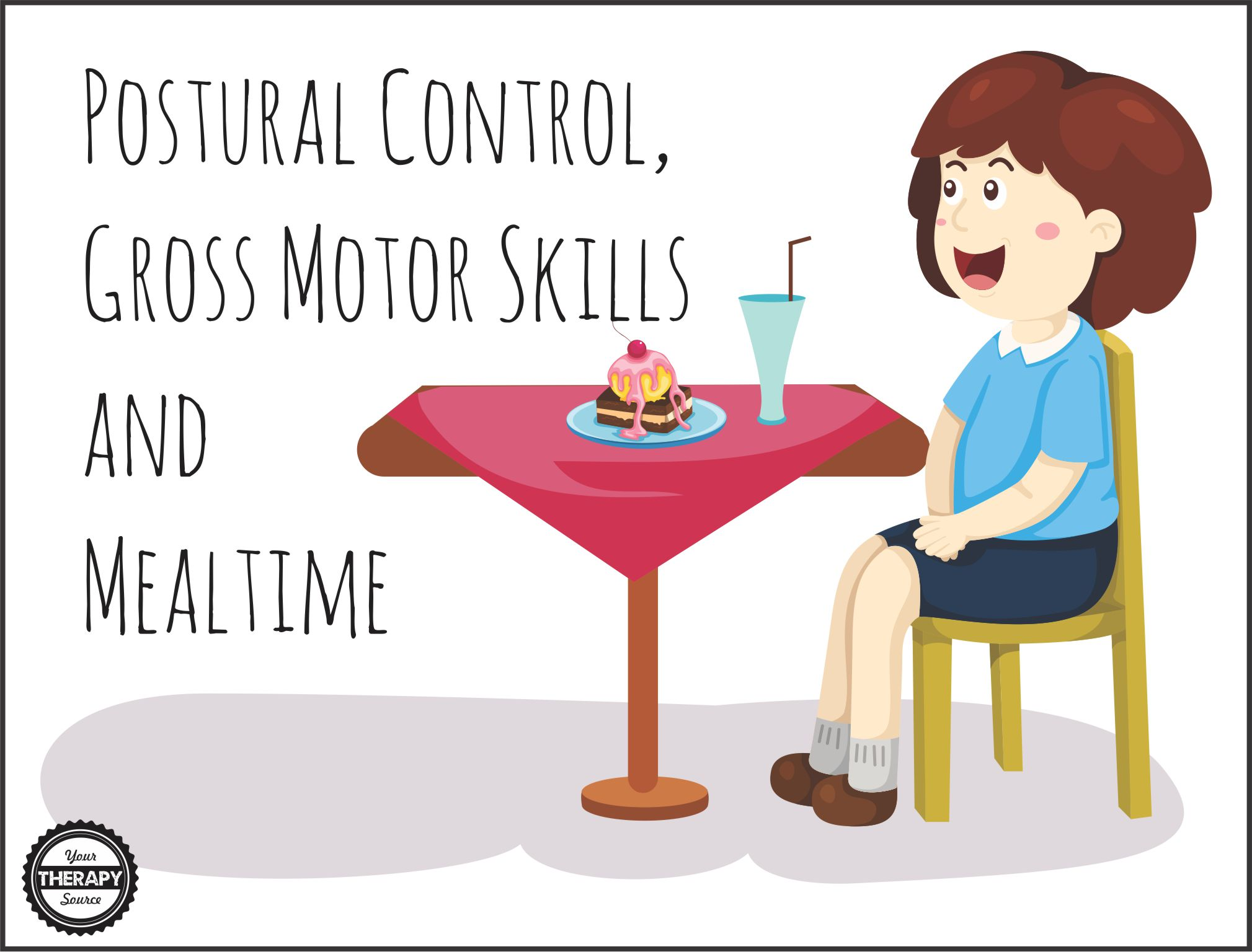 Postural Control, Gross Motor Development and Mealtime.
