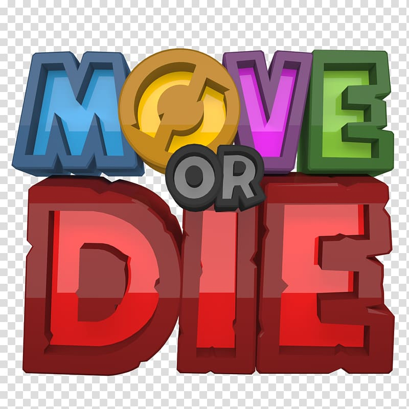 Move or Die Game Disrupt Or Die: What the World Needs to.