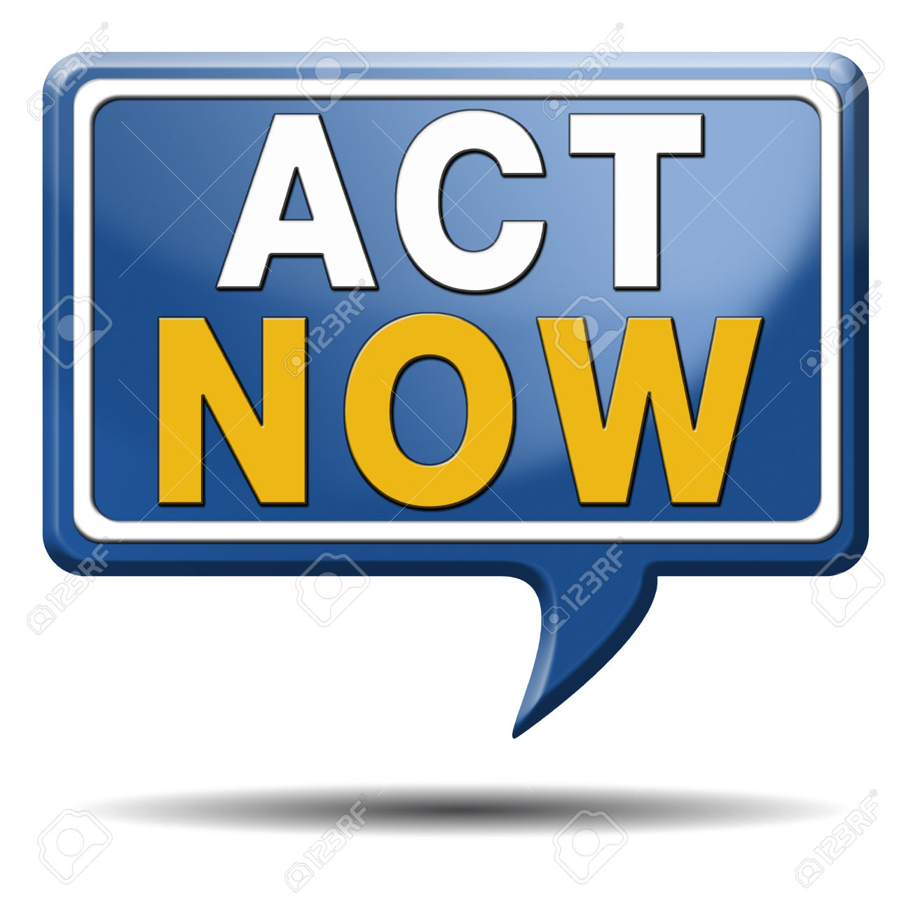 Take Action It Is Time Act Now. Start Moving It Is Now Or Never.