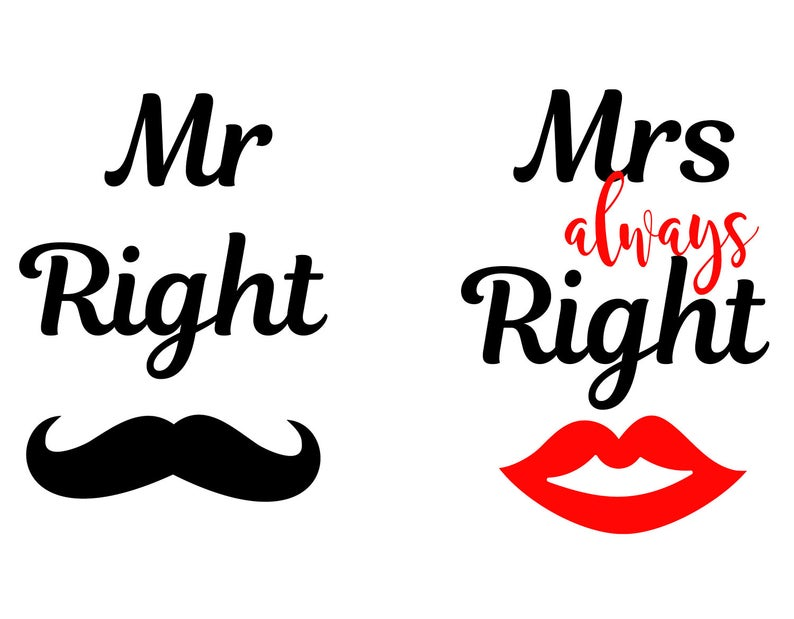 Mr Right Svg, Mrs Always Right Svg, Eps, Dxf, Png, Mr and Mrs Cutting File  for Silhouette Cricut Cameo, Instant Download Cut Machine Files.