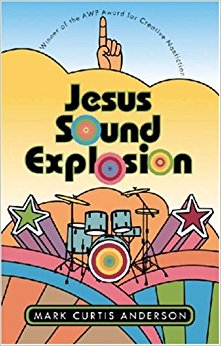 Jesus Sound Explosion: Mark Anderson: 9780820330129: Amazon.com: Books.