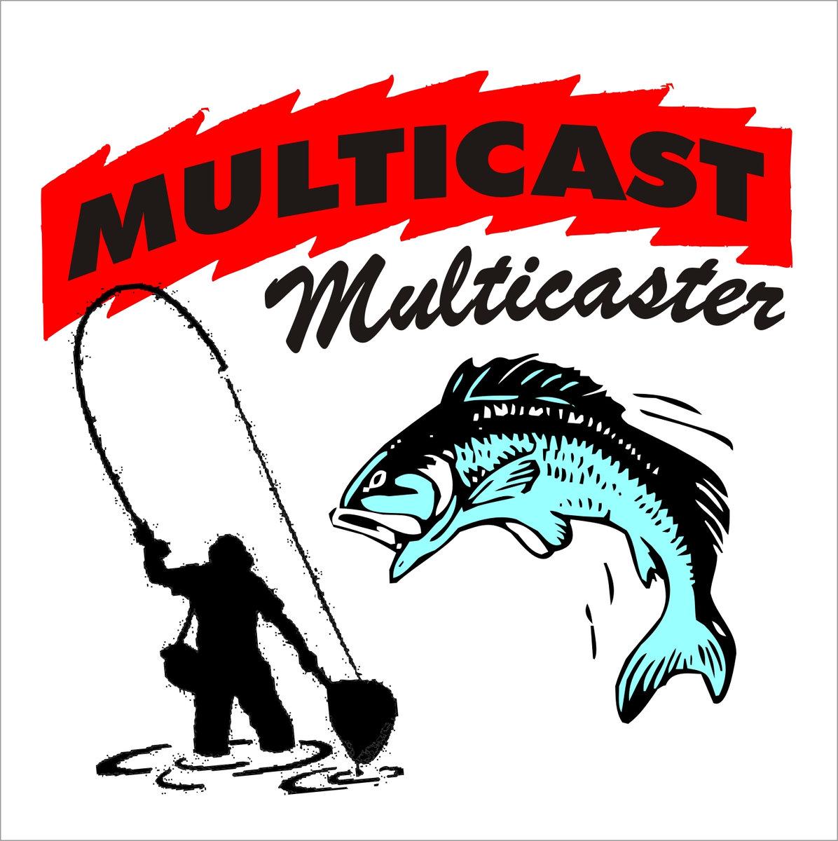 Multicaster.
