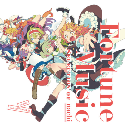 Fortune Music selection of nachi by nachi(twinkle*twinkle).