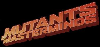 Mutants & Masterminds.